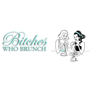Bitches-Who-Brunch