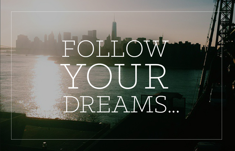 Follow your dreams main image