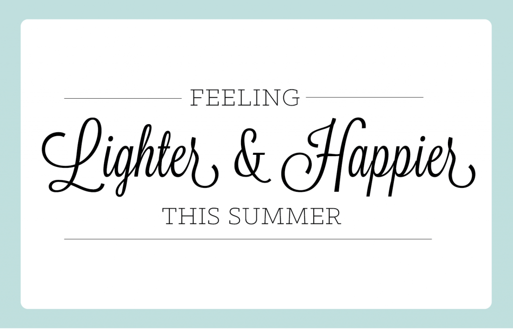 how to feel lighter this summer-02