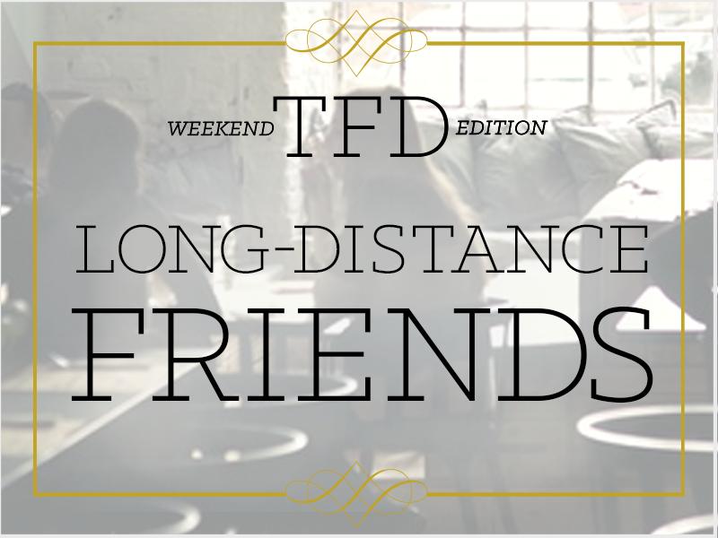TFD_Long-distance-friends