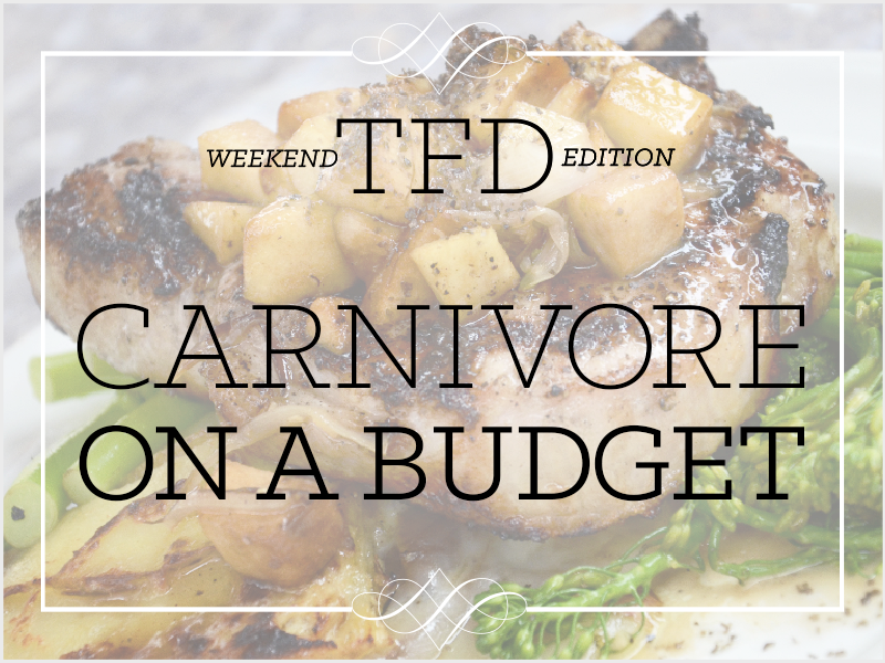 TFD_Carnivore-on-a-budget