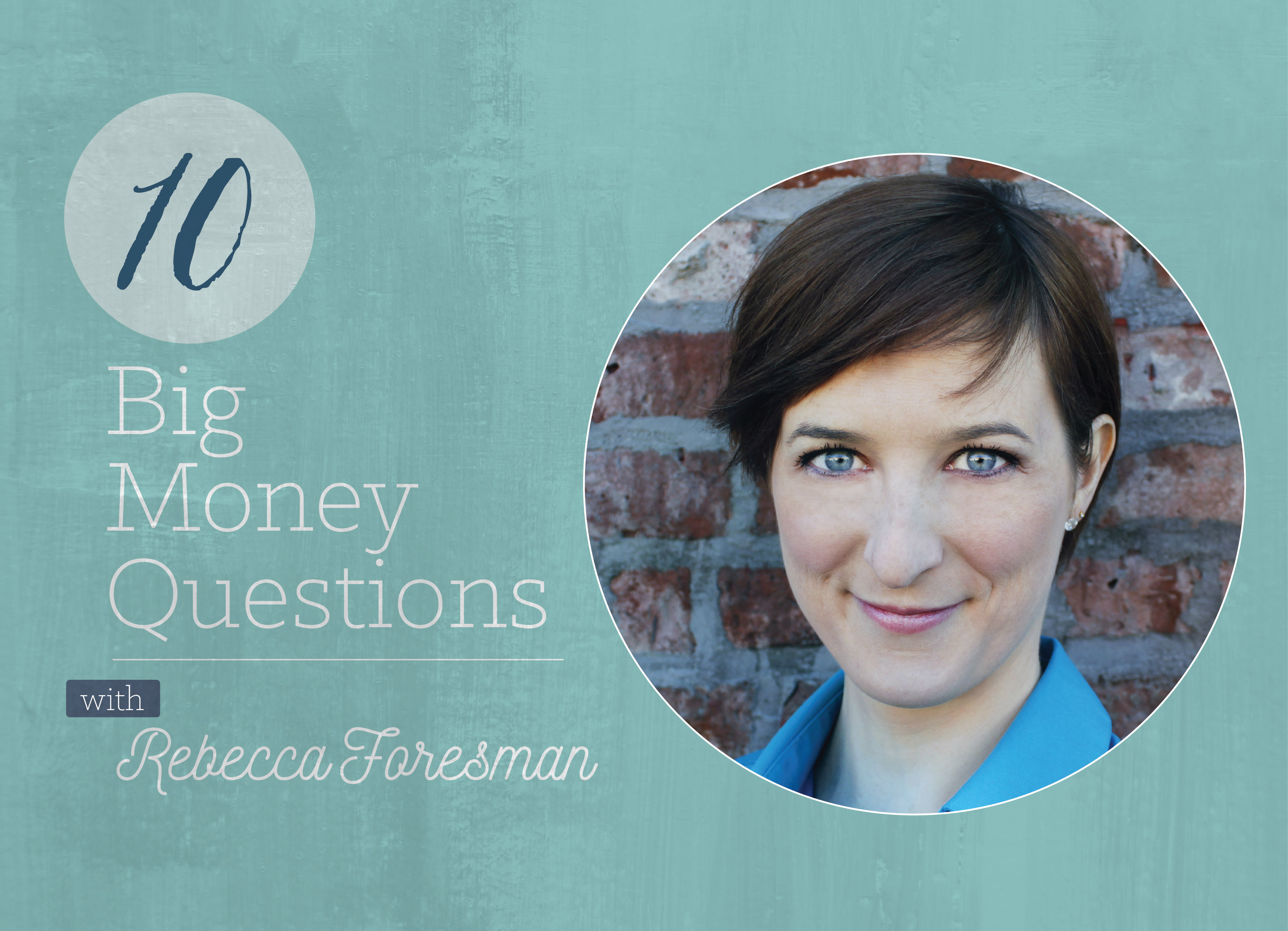 10 Big Money Questions - The Financial Diet