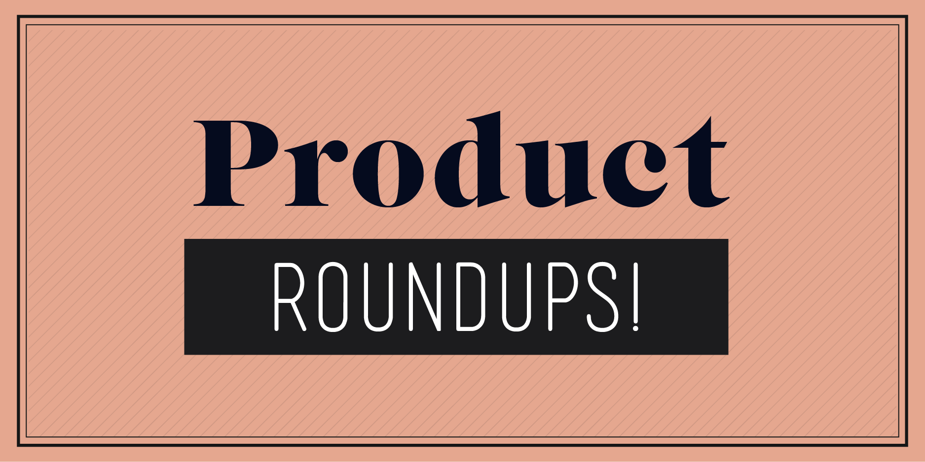 Product Roundups Banner